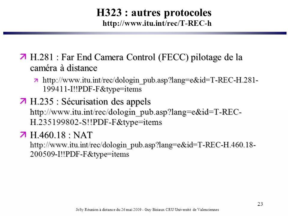 H323 : autres protocoles http://www.itu.int/rec/T-REC-h