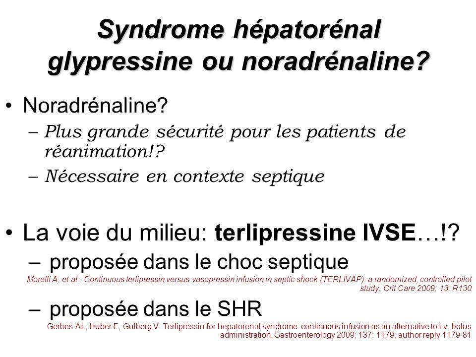 Syndrome hépatorénal glypressine ou noradrénaline
