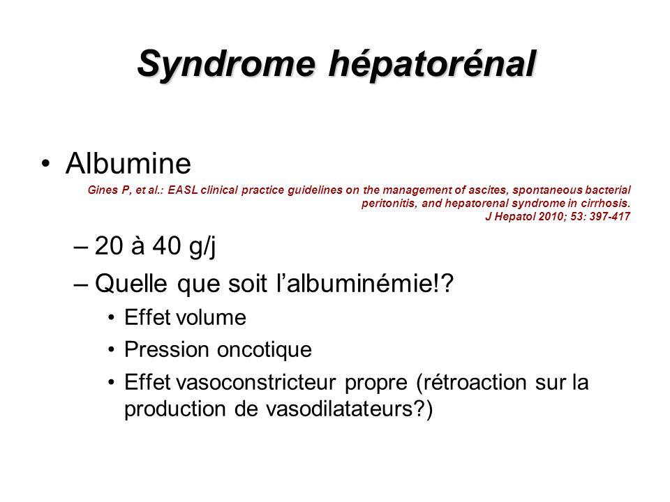 Syndrome hépatorénal Albumine 20 à 40 g/j