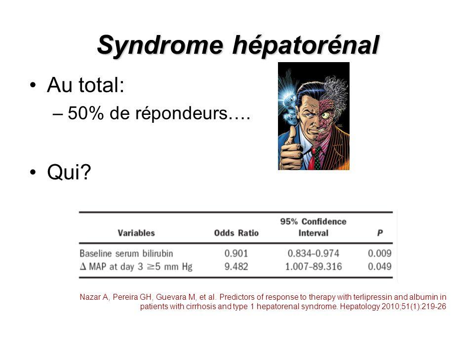 Syndrome hépatorénal Au total: Qui 50% de répondeurs….