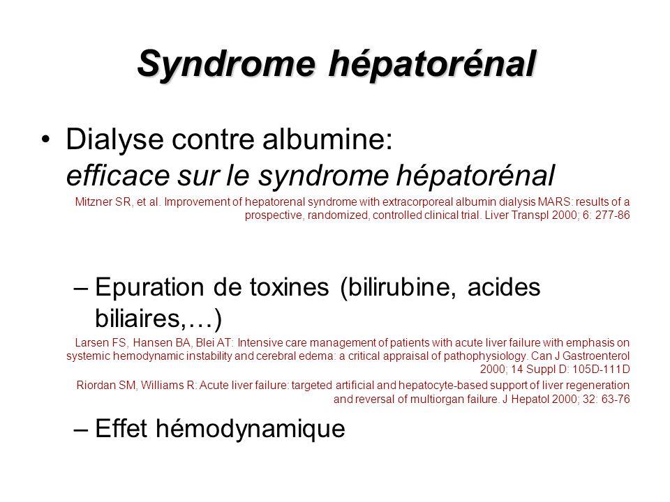 Syndrome hépatorénal Dialyse contre albumine: efficace sur le syndrome hépatorénal.