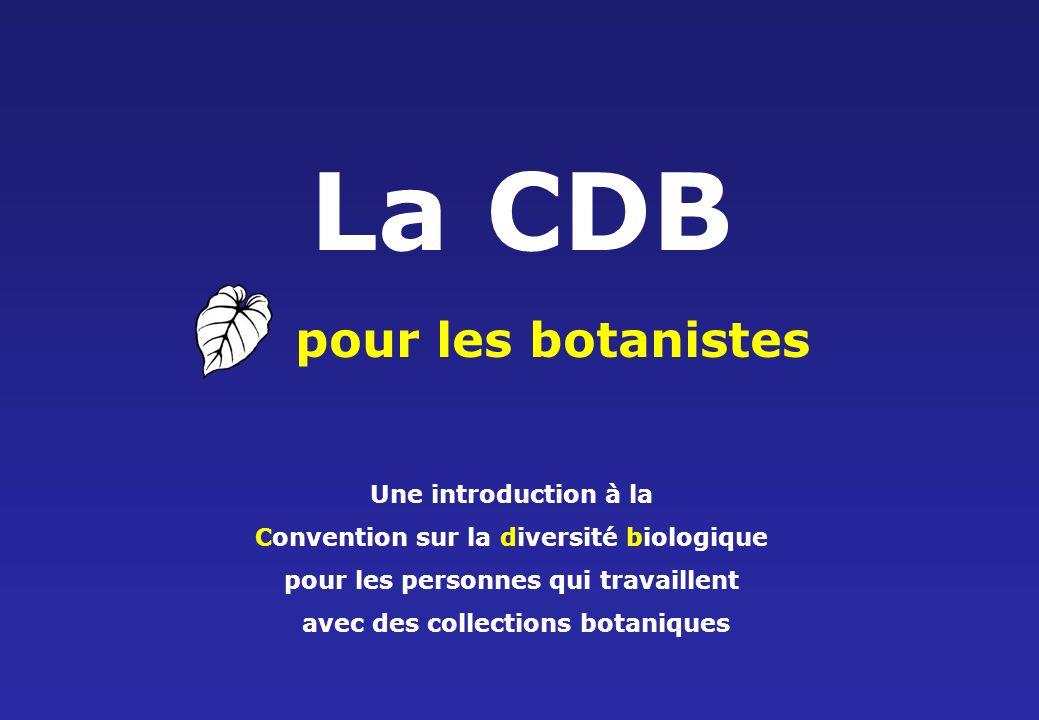 La CDB pour les botanistes Une introduction à la