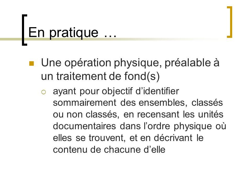 En pratique … Une opération physique, préalable à un traitement de fond(s)