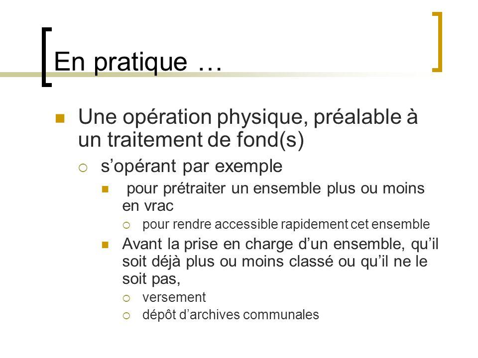 En pratique … Une opération physique, préalable à un traitement de fond(s) s'opérant par exemple. pour prétraiter un ensemble plus ou moins en vrac.