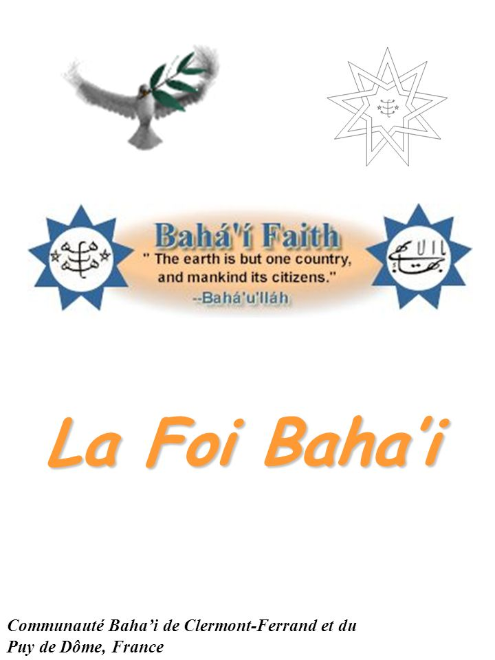 La Foi Baha'i Communauté Baha'i de Clermont-Ferrand et du Puy de Dôme, France