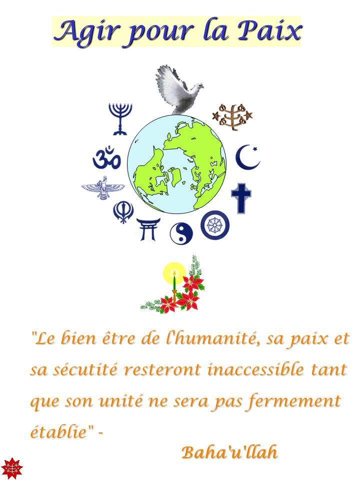 Agir pour la Paix Le bien être de l humanité, sa paix et