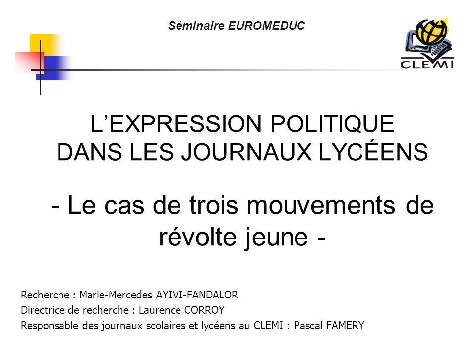 Séminaire EUROMEDUC Séminaire EUROMEDUC. L'EXPRESSION POLITIQUE DANS LES JOURNAUX LYCÉENS - Le cas de trois mouvements de révolte jeune -