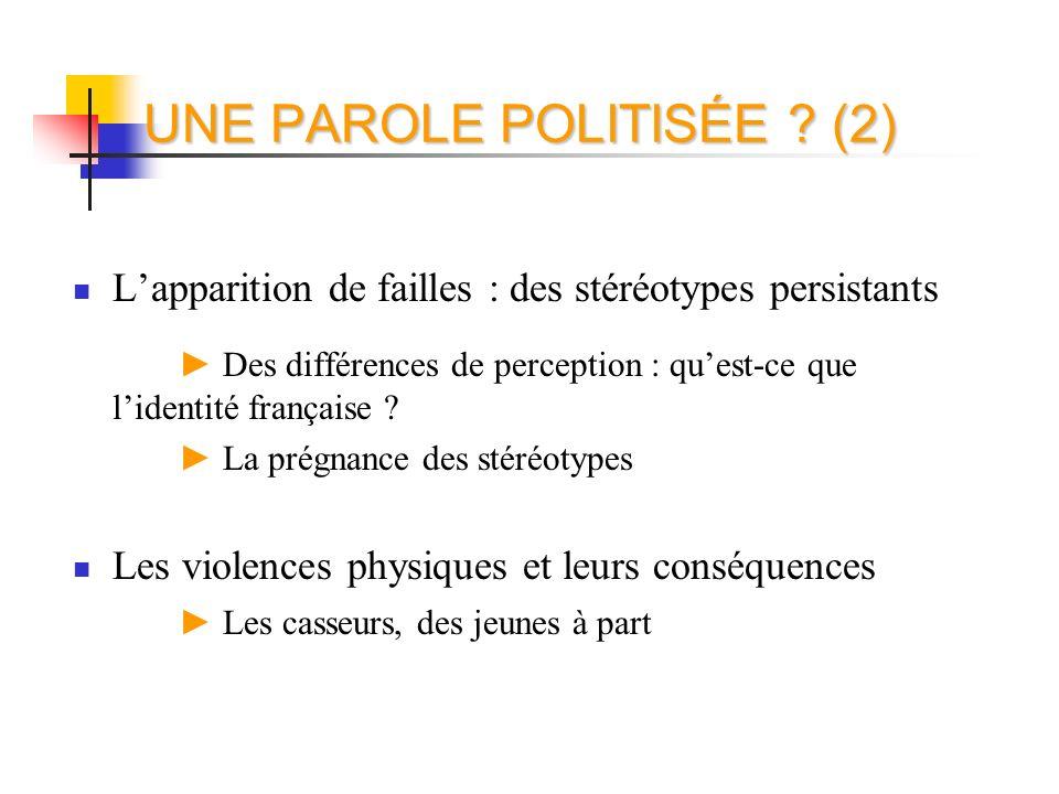 UNE PAROLE POLITISÉE (2)