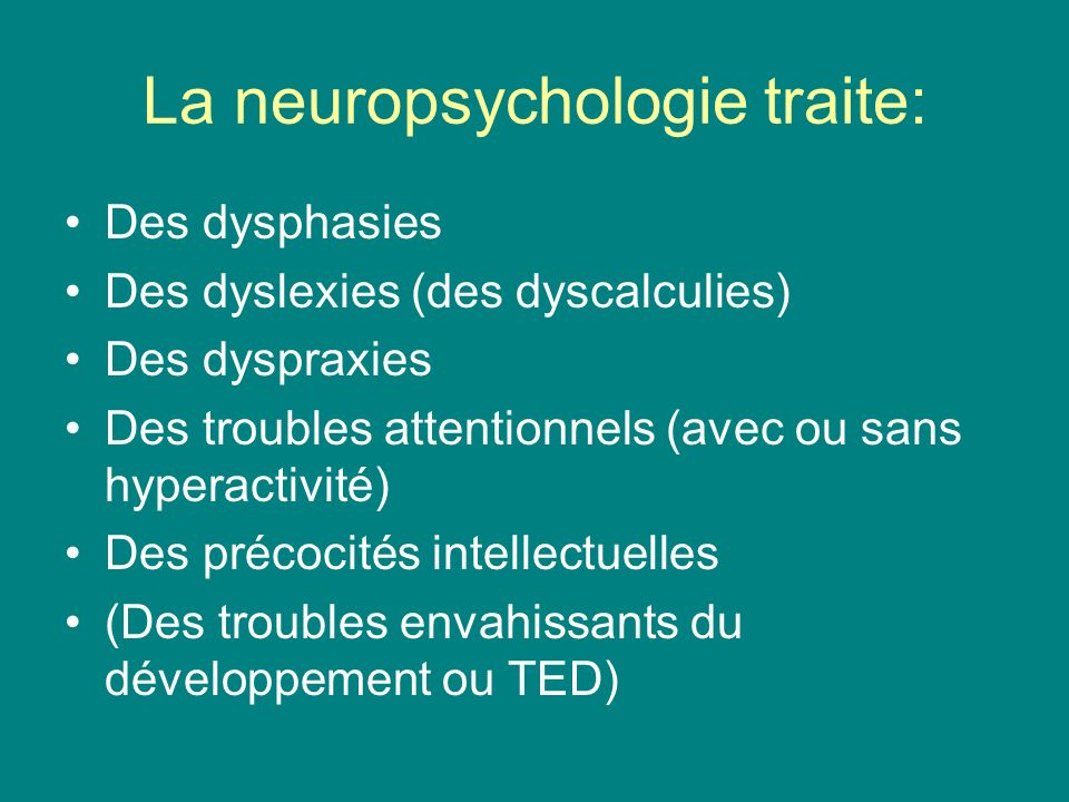 La neuropsychologie traite: