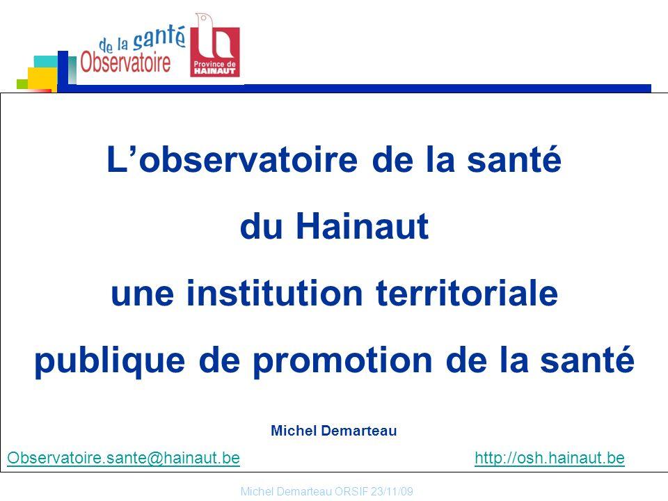 L'observatoire de la santé du Hainaut une institution territoriale publique de promotion de la santé Michel Demarteau