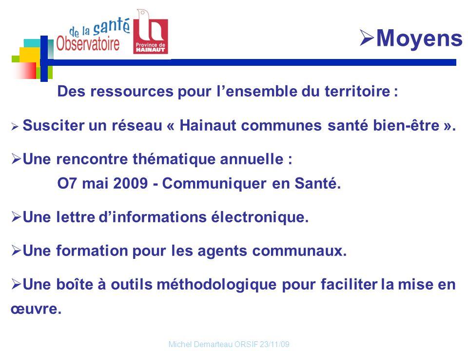 Moyens Des ressources pour l'ensemble du territoire : Susciter un réseau « Hainaut communes santé bien-être ».