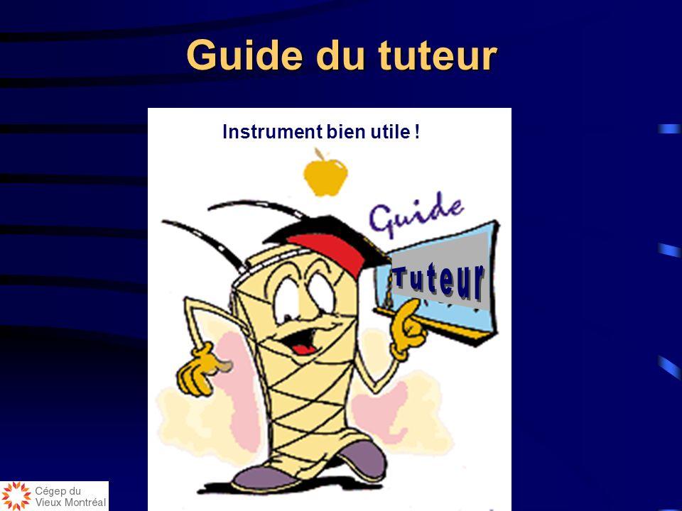 Guide du tuteur Instrument bien utile ! Tuteur