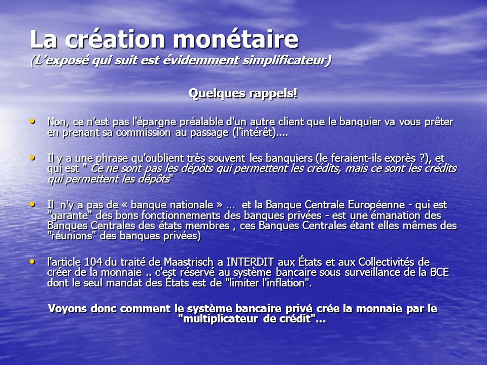 La création monétaire (L'exposé qui suit est évidemment simplificateur)