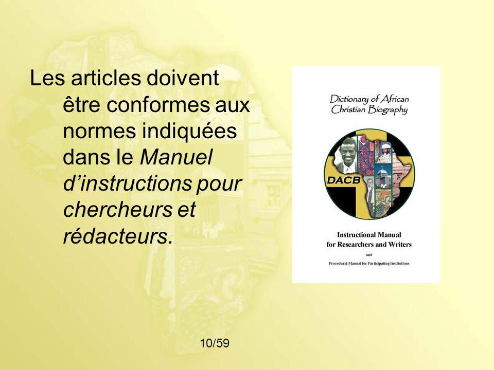 Les articles doivent être conformes aux normes indiquées dans le Manuel d'instructions pour chercheurs et rédacteurs.