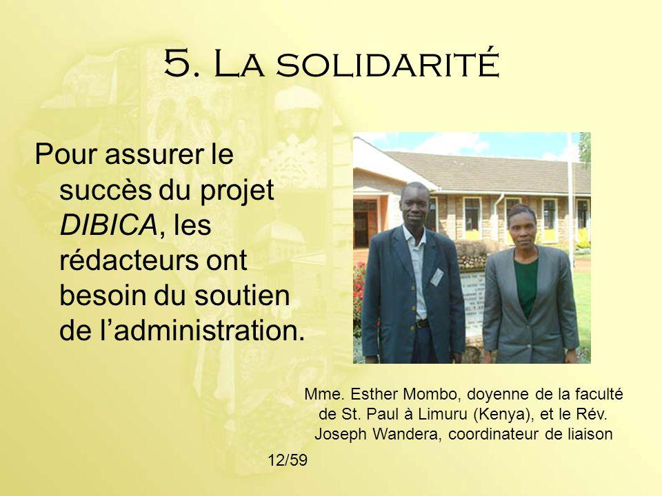 5. La solidarité Pour assurer le succès du projet DIBICA, les rédacteurs ont besoin du soutien de l'administration.