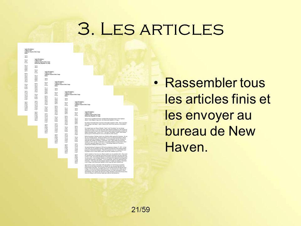 3. Les articles Rassembler tous les articles finis et les envoyer au bureau de New Haven. 21/59