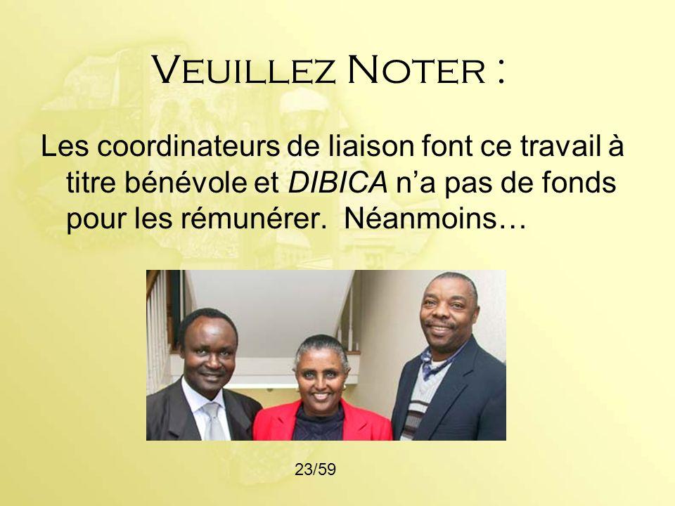 Veuillez Noter :Les coordinateurs de liaison font ce travail à titre bénévole et DIBICA n'a pas de fonds pour les rémunérer. Néanmoins…