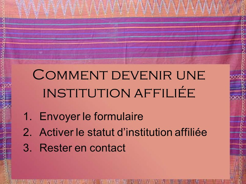 Comment devenir une institution affiliée