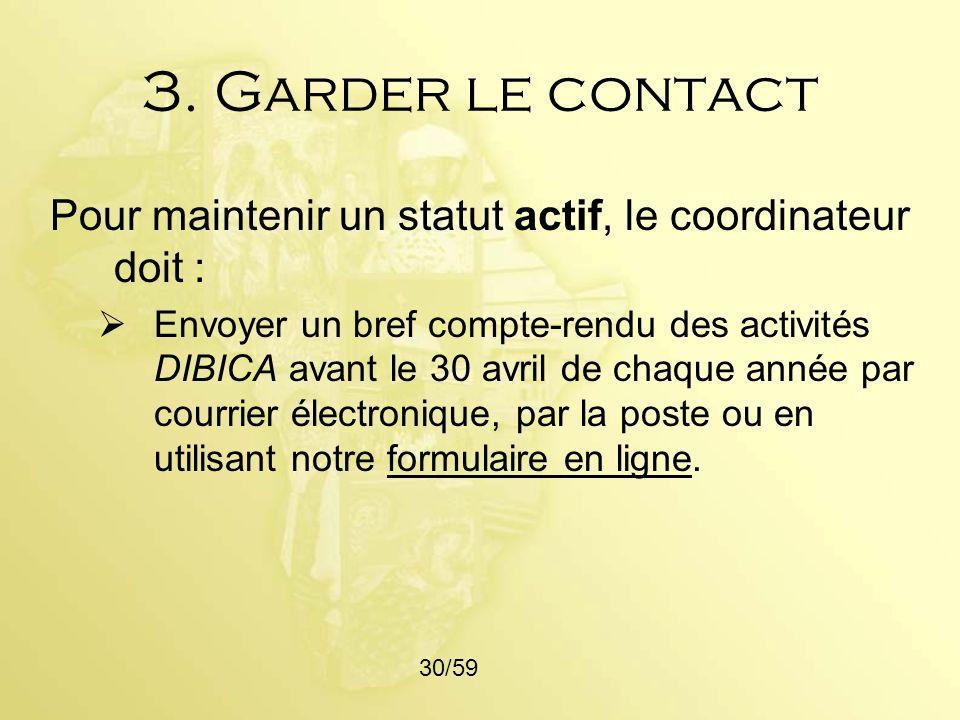 3. Garder le contactPour maintenir un statut actif, le coordinateur doit :