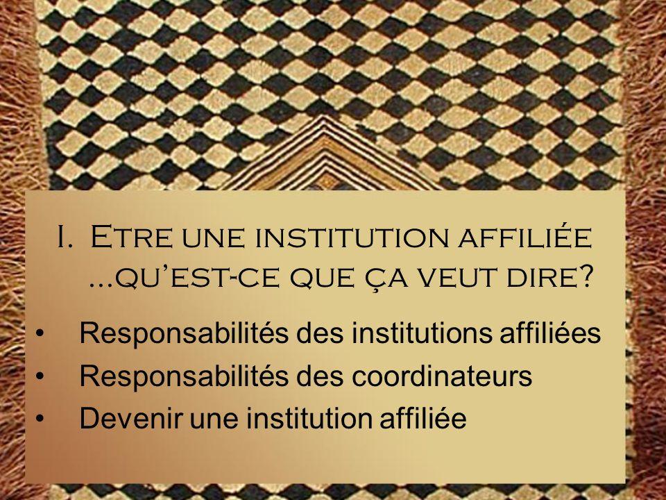 Etre une institution affiliée ...qu'est-ce que ça veut dire