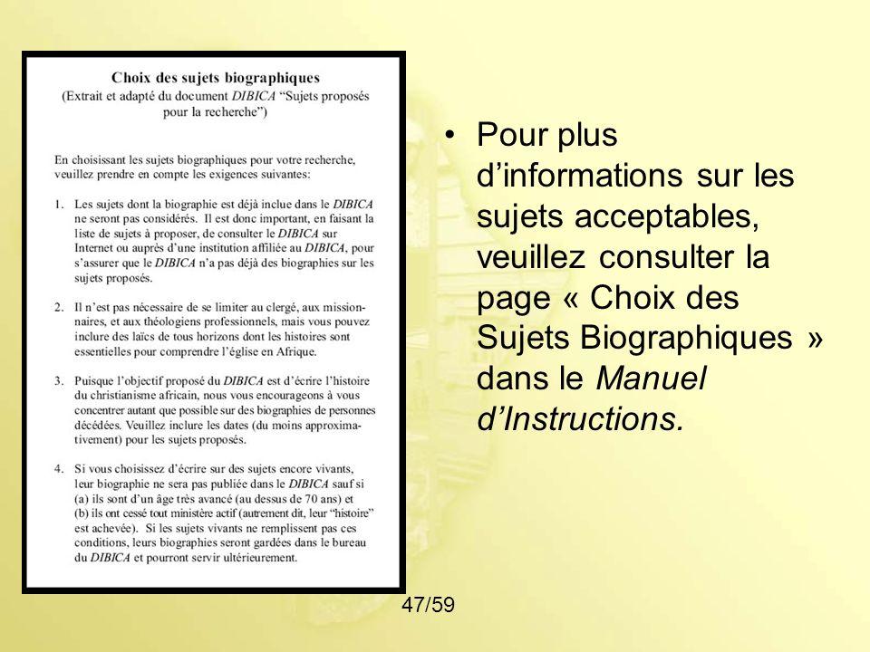 Pour plus d'informations sur les sujets acceptables, veuillez consulter la page « Choix des Sujets Biographiques » dans le Manuel d'Instructions.