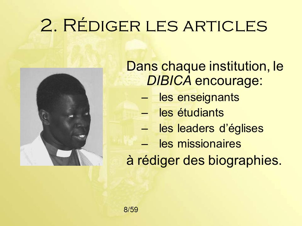 2. Rédiger les articles Dans chaque institution, le DIBICA encourage: