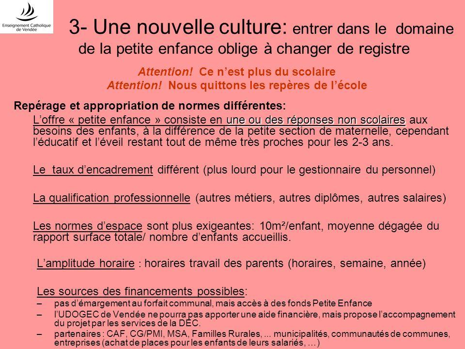 3- Une nouvelle culture: entrer dans le domaine de la petite enfance oblige à changer de registre