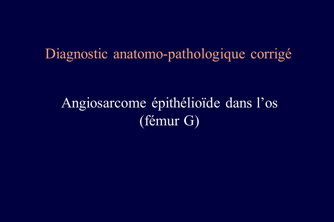 Diagnostic anatomo-pathologique corrigé