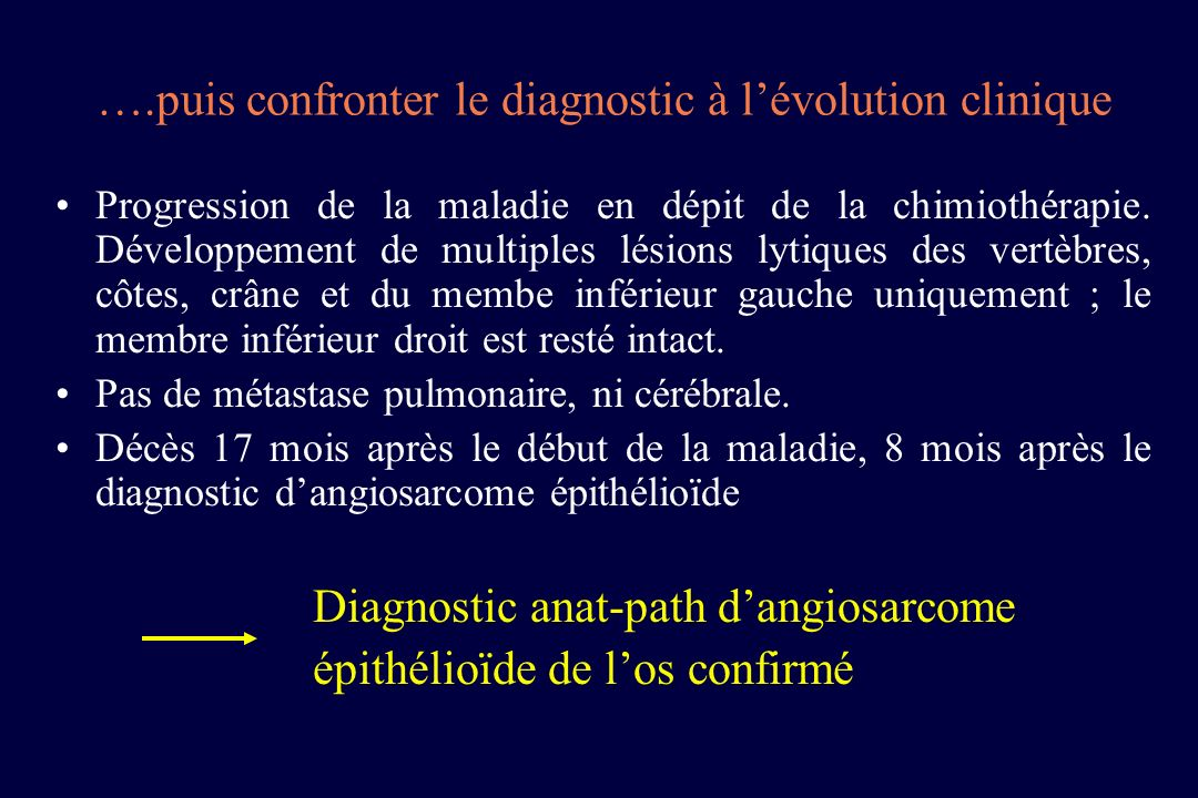 ….puis confronter le diagnostic à l'évolution clinique