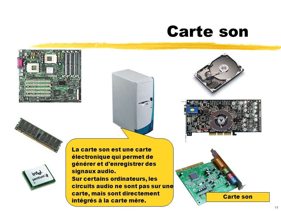 Carte son La carte son est une carte électronique qui permet de