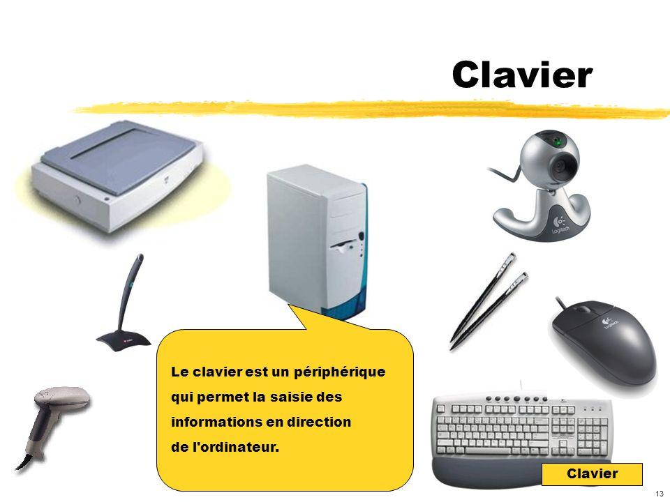 Clavier Le clavier est un périphérique qui permet la saisie des