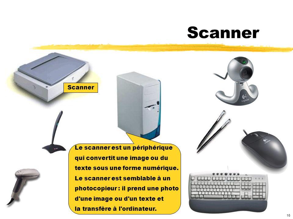 Scanner Scanner Le scanner est un périphérique