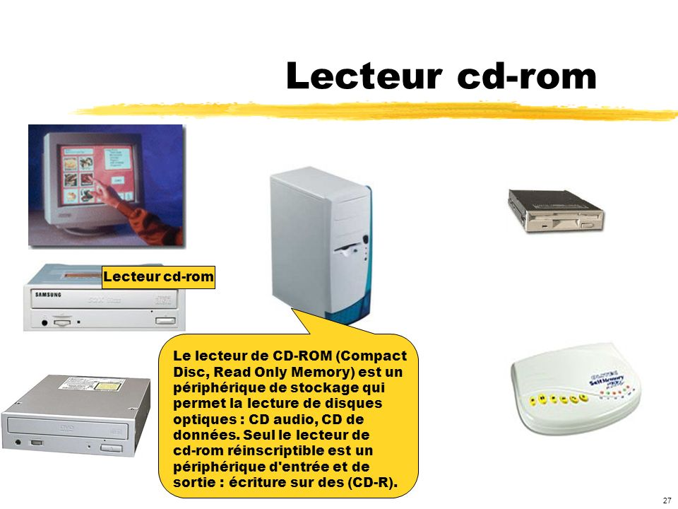 Lecteur cd-rom Lecteur cd-rom Le lecteur de CD-ROM (Compact