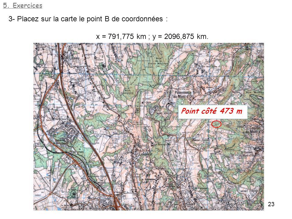 3- Placez sur la carte le point B de coordonnées :