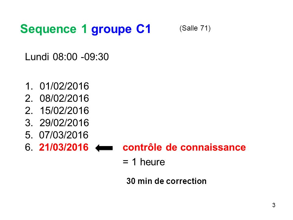 Sequence 1 groupe C1 Lundi 08:00 -09:30 01/02/2016 08/02/2016