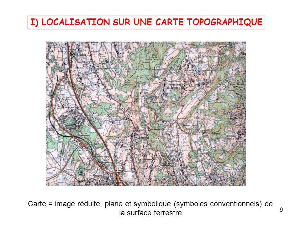 I) LOCALISATION SUR UNE CARTE TOPOGRAPHIQUE