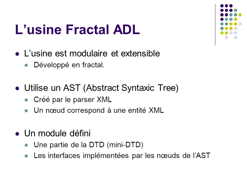 L'usine Fractal ADL L'usine est modulaire et extensible