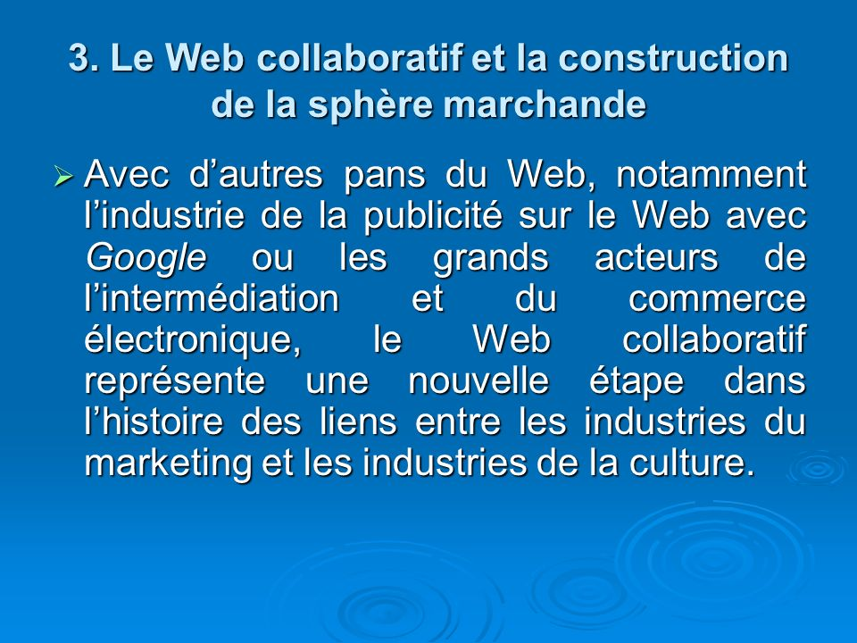 3. Le Web collaboratif et la construction de la sphère marchande