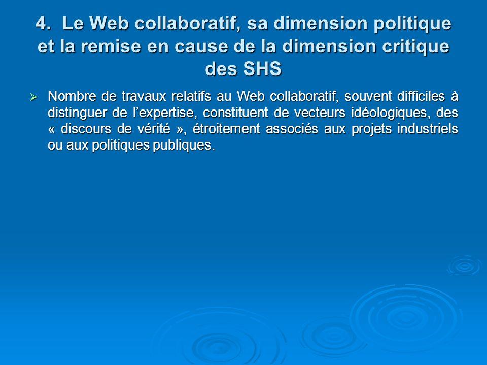 4. Le Web collaboratif, sa dimension politique et la remise en cause de la dimension critique des SHS