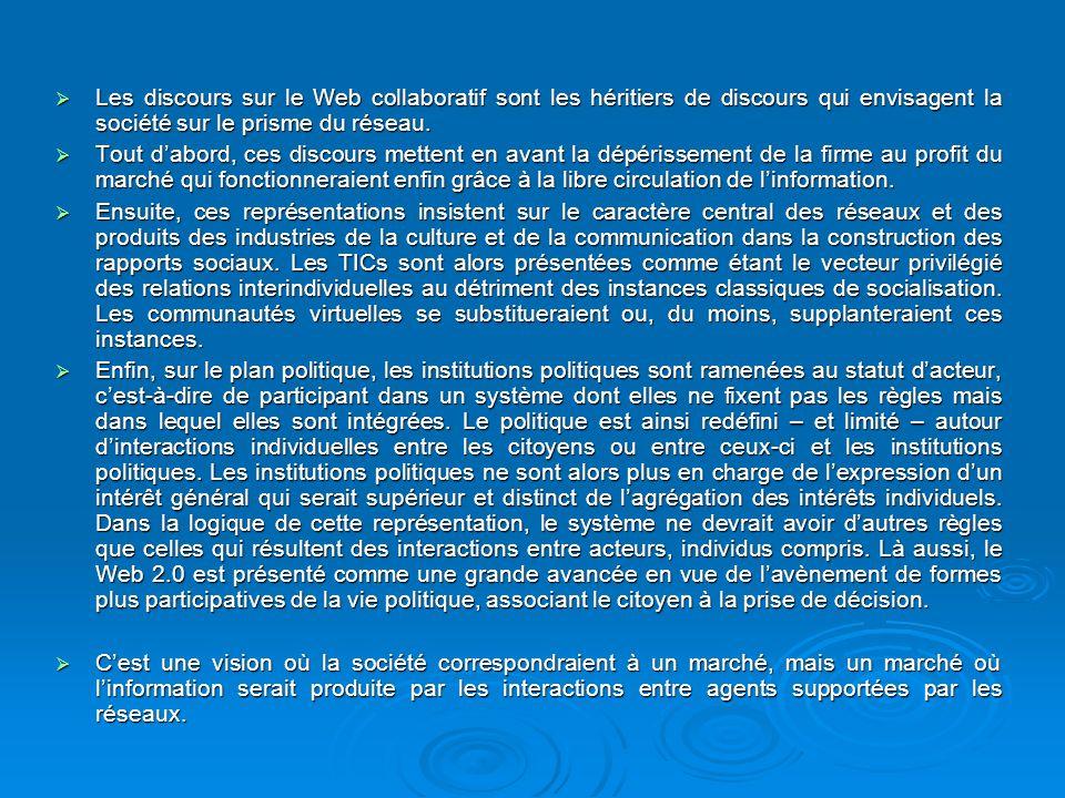 Les discours sur le Web collaboratif sont les héritiers de discours qui envisagent la société sur le prisme du réseau.