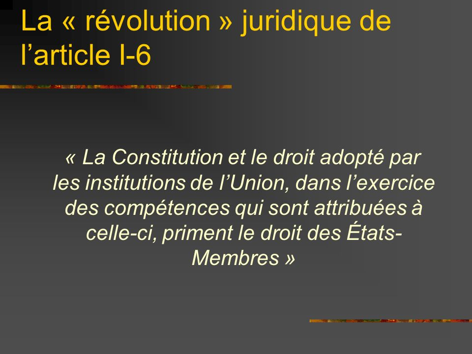 La « révolution » juridique de l'article I-6