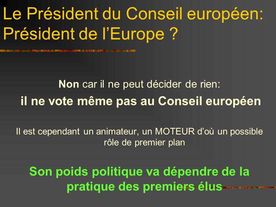 Le Président du Conseil européen: Président de l'Europe