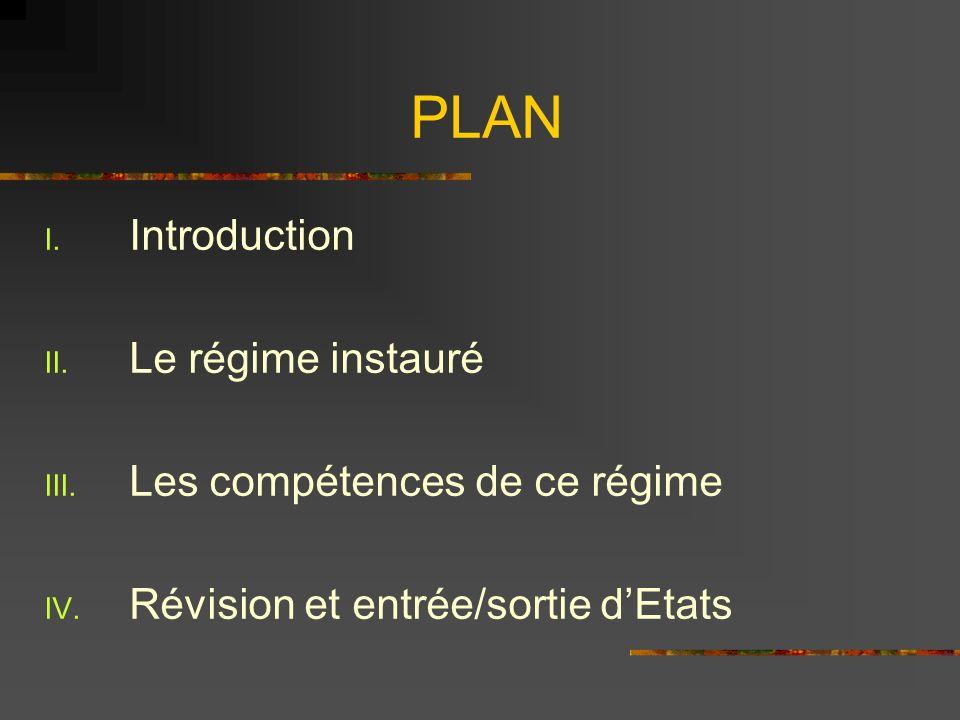 PLAN Introduction Le régime instauré Les compétences de ce régime