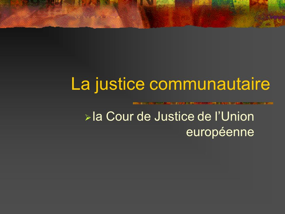 La justice communautaire