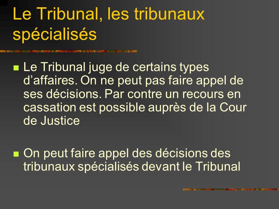 Le Tribunal, les tribunaux spécialisés