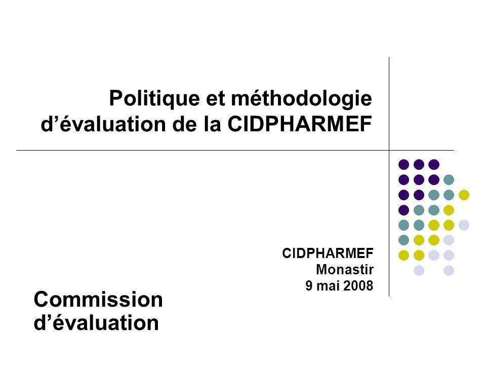 Politique et méthodologie d'évaluation de la CIDPHARMEF