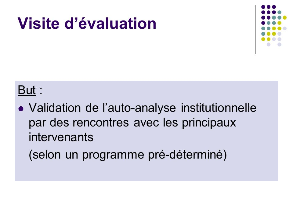 Visite d'évaluation But :