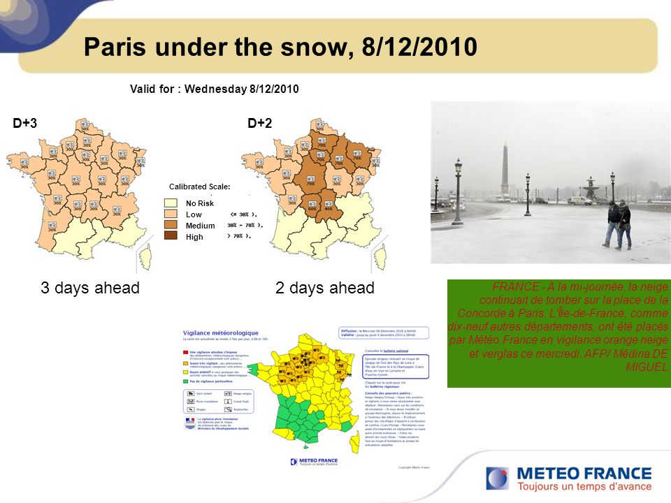 Paris under the snow, 8/12/2010 3 days ahead 2 days ahead D+3 D+2