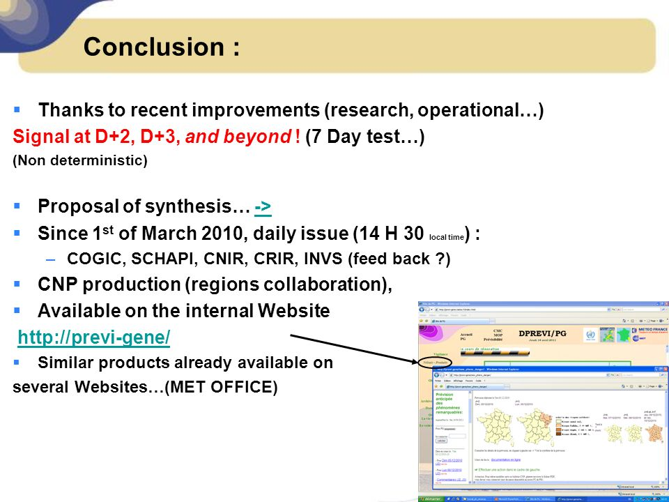 Conclusion : Thanks to recent improvements (research, operational…)