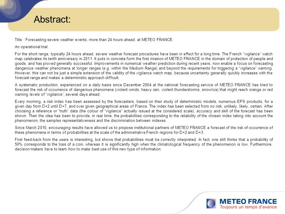 Abstract: Title : Forecasting severe weather events, more than 24 hours ahead, at METEO FRANCE: An operational trial.